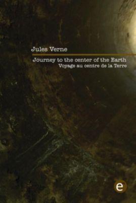 Journey to the center of the Earth/Voyage au centre de la Terre (Bilingual edition/Édition bilingue), Jules Verne