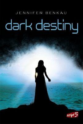 Joy und Neél Band 2: Dark Destiny - Jennifer Benkau |