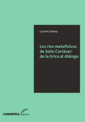JQKA: Los ríos metafísicos de Julio Cortázar, Cynthia Gabbay