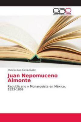 Juan Nepomuceno Almonte, Christian Ivan García Guillen