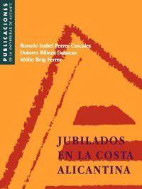 Jubilados en la costa alicantina, D. Ribera Domene, A. Pueig Ferrer, R. I. Ferrer Cascales