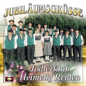 Jubiläums-Grüsse, Jodlerclub Heimelig Reiden