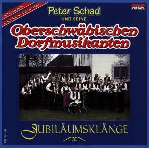 Jubiläumsklänge, Peter und seine Oberschwäbischen Dorfmusikan Schad