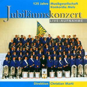 Jubiläumskonzert, Musikgesellschaft Konkordia Mels