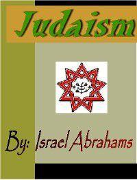 Judaism, Israel Abrahams