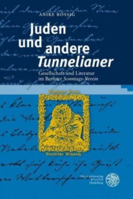 Juden und andere 'Tunnelianer', Anike Rössig