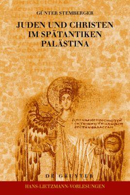 Juden und Christen im spätantiken Palästina, Günter Stemberger