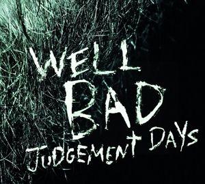 Judgement Days, WellBad