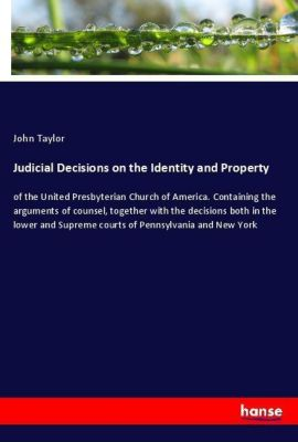 Judicial Decisions on the Identity and Property, John Taylor