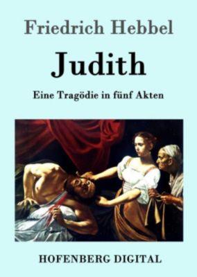 Judith, Friedrich Hebbel