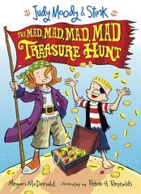 Judy Moody and Stink: The Mad, Mad, Mad, Mad Treasure Hunt, Megan Mcdonald