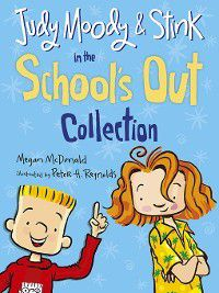 Judy Moody: Judy Moody and Stink in the School's Out Collection, Megan Mcdonald