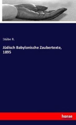 Jüdisch Babylonische Zaubertexte, 1895, Stübe R.