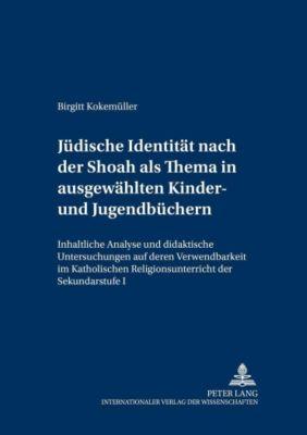 Jüdische Identität nach der Shoah als Thema in ausgewählten Kinder- und Jugendbüchern, Birgitt Kokemüller