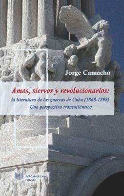 Juego de dados. Latinoamérica y su cultura en el XIX: Amos, siervos y revolucionarios, Jorge Camacho
