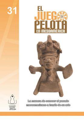 Juego de Pelota en Mesoamérica, Fundación Cultural Armella Spitalier