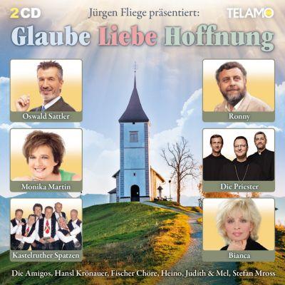 Jürgen Fliege präsentiert: Glaube Liebe Hoffnung, Diverse Interpreten