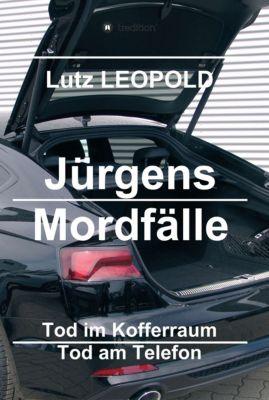 Jürgens Mordfälle, Lutz LEOPOLD