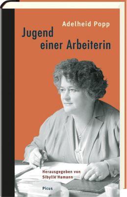 Jugend einer Arbeiterin - Adelheid Popp |