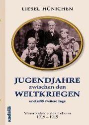 Jugendjahre zwischen den Weltkriegen - Liesel Hünichen  