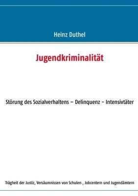 Jugendkriminalität, Heinz Duthel