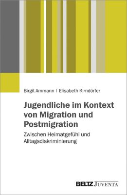Jugendliche im Kontext von Migration und Postmigration, Birgit Ammann, Elisabeth Kirndörfer