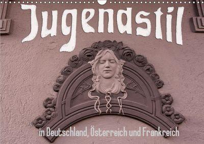 Jugendstil in Deutschland, Österreich und Frankreich (Wandkalender 2019 DIN A3 quer), Boris Robert