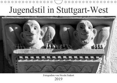Jugendstil in Stuttgart-West (Wandkalender 2019 DIN A4 quer), Nicola Furkert