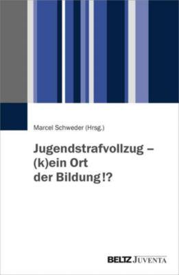 Jugendstrafvollzug - (k)ein Ort der Bildung!? -  pdf epub