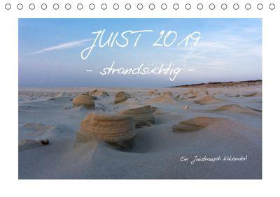 JUIST 2019 - strandsüchtig - (Tischkalender 2019 DIN A5 quer), Daphne Schmidt
