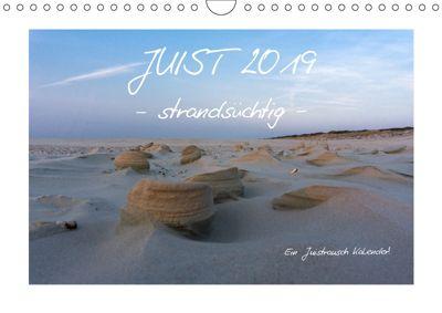 JUIST 2019 - strandsüchtig - (Wandkalender 2019 DIN A4 quer), Daphne Schmidt
