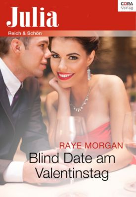 Julia: Blind Date am Valentinstag, Raye Morgan