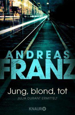Julia Durant Band 1: Jung, blond, tot - Andreas Franz |
