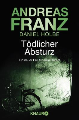 Julia Durant Band 13: Tödlicher Absturz, Andreas Franz, Daniel Holbe