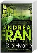 Julia Durant Band 15: Die Hyäne, Andreas Franz, Daniel Holbe