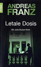 Julia Durant Band 3: Letale Dosis, Andreas Franz
