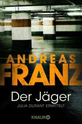 Julia Durant Band 4: Der Jäger, Andreas Franz