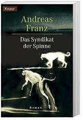 Julia Durant Band 5: Das Syndikat der Spinne - Andreas Franz |