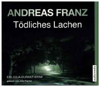 Julia Durant Band 9: Tödliches Lachen (6 Audio-CDs) - Andreas Franz |