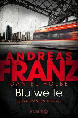 Julia Durant ermittelt: Blutwette, Andreas Franz, Daniel Holbe