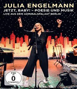 Julia Engelmann - Jetzt, Baby! - Poesie und Musik - Live aus dem Admiralspalast Berlin, Julia Engelmann