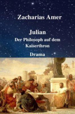 Julian - Der Philosoph auf dem Kaiserthron - Zacharias Amer |