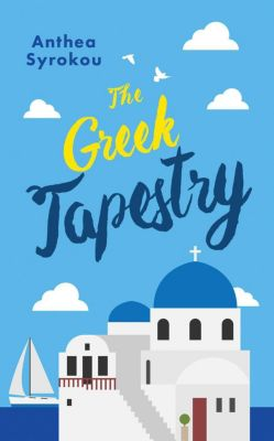 Julie & Friends: The Greek Tapestry (Julie & Friends, #2), Anthea Syrokou
