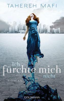Juliette Trilogie Band 1: Ich fürchte mich nicht, Tahereh Mafi