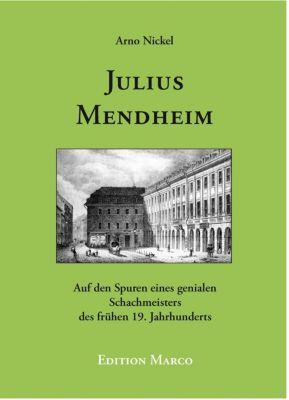 Julius Mendheim, Arno Nickel