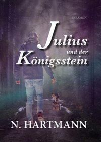 Julius und der Königsstein - N. Hartmann |