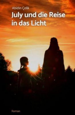 July und die Reise in das Licht - Abidin Celik  