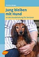 Jung bleiben mit Hund, Christine Menges