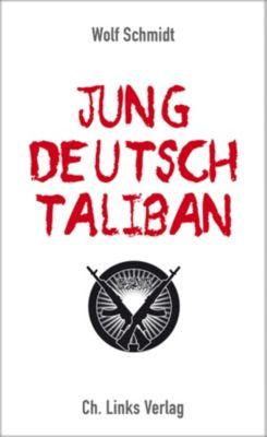 Jung, deutsch, Taliban, Wolf Schmidt