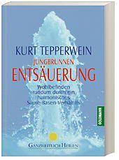 Jungbrunnen Entsäuerung, Kurt Tepperwein